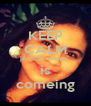 KEEP CALM jennifer urbina  is comeing - Personalised Poster A4 size