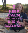 KEEP CALM JESS HAS A GUN & IS A BADASS!! - Personalised Poster A4 size
