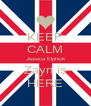 KEEP CALM Jessica Elphick Zayn is HERE - Personalised Poster A4 size