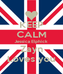 KEEP CALM Jessica Elphick Zayn Loves you - Personalised Poster A4 size