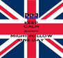 KEEP CALM @JessieJ MIGHT FOLLOW ONE DAY - Personalised Poster A4 size