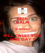 KEEP CALM @JessieJ WILL TWEET YOU ONE DAY !! - Personalised Poster A4 size