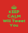 KEEP CALM @JessieJ  Will Tweet You - Personalised Poster A4 size