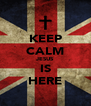 KEEP CALM JESUS IS HERE - Personalised Poster A4 size