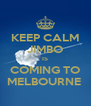 KEEP CALM JIMBO IS COMING TO MELBOURNE  - Personalised Poster A4 size