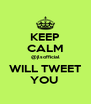 KEEP CALM @jlsofficial WILL TWEET YOU  - Personalised Poster A4 size