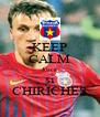 KEEP CALM Joaca si CHIRICHES - Personalised Poster A4 size