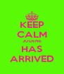 KEEP CALM JODENE HAS ARRIVED - Personalised Poster A4 size