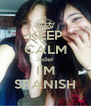 KEEP CALM Joder I'M SPANISH - Personalised Poster A4 size