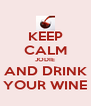 KEEP CALM JODIE AND DRINK YOUR WINE - Personalised Poster A4 size