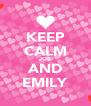 KEEP CALM JOE AND EMILY - Personalised Poster A4 size