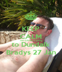 KEEP CALM Joe Gibney is going to Dundalk Bradys 27 Jan - Personalised Poster A4 size
