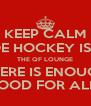KEEP CALM JOE HOCKEY IS IN THE QF LOUNGE THERE IS ENOUGH FOOD FOR ALL! - Personalised Poster A4 size