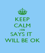 KEEP CALM JOE SAYS IT  WILL BE OK - Personalised Poster A4 size