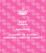 KEEP CALM JOHANA TODAY IS YOUR BACHELORETTE PARTY - Personalised Poster A4 size