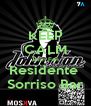 KEEP CALM John Fan Residente  Sorriso Bar - Personalised Poster A4 size