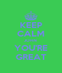 KEEP CALM JOHN  YOU'RE GREAT - Personalised Poster A4 size