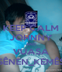 KEEP CALM JOHNNY AND VUASA SÊNEN_KEMÊS - Personalised Poster A4 size
