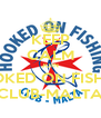 KEEP CALM JOIN HOOKED ON FISHING CLUB-MALTA - Personalised Poster A4 size