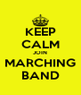KEEP CALM JOIN MARCHING BAND - Personalised Poster A4 size