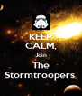 KEEP CALM, Join The Stormtroopers  - Personalised Poster A4 size