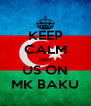 KEEP CALM join US ON MK BAKU - Personalised Poster A4 size