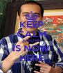 KEEP CALM JOKOWI IS NOW HERE - Personalised Poster A4 size