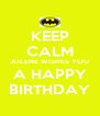 KEEP CALM JOLENE WISHES YOU A HAPPY BIRTHDAY - Personalised Poster A4 size