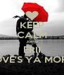 KEEP CALM Jomo ERII LOVE'S YA MORE  - Personalised Poster A4 size
