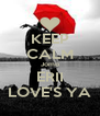 KEEP CALM Jomo ERII LOVE'S YA - Personalised Poster A4 size
