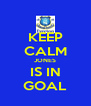 KEEP CALM JONES IS IN GOAL - Personalised Poster A4 size