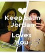Keep calm Jordan  Loves  You  - Personalised Poster A4 size