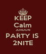 KEEP Calm JORDON PARTY IS  2NITE - Personalised Poster A4 size