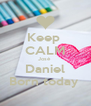 Keep  CALM José  Daniel Born today  - Personalised Poster A4 size