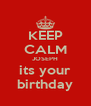 KEEP CALM JOSEPH its your birthday - Personalised Poster A4 size