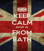 KEEP CALM JOSH IS FROM BATH - Personalised Poster A4 size