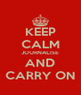 KEEP CALM JOURNALISE AND CARRY ON - Personalised Poster A4 size