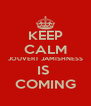 KEEP CALM JOUVERT JAMISHNESS IS  COMING - Personalised Poster A4 size