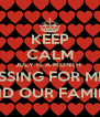 KEEP CALM JULY IS A MONTH  OF BLESSING FOR ME, YOU  AND OUR FAMILY  - Personalised Poster A4 size
