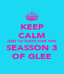 KEEP CALM JUST 10 DAYS FOR THE SEASSON 3 OF GLEE - Personalised Poster A4 size
