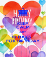 KEEP CALM JUST  16 DAYS   FOR BIRTHDAY - Personalised Poster A4 size