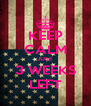 KEEP CALM JUST 3 WEEKS LEFT - Personalised Poster A4 size