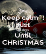 Keep calm`! Just 38 days Until CHRISTMAS - Personalised Poster A4 size