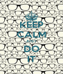 KEEP CALM JUST DO IT - Personalised Poster A4 size