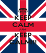 KEEP CALM JUST KEEP CALM!!! - Personalised Poster A4 size