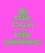 KEEP CALM JUST KEEP SWIMMING - Personalised Poster A4 size
