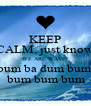 KEEP CALM, just know WE ARE WAVE! bum ba dum bum  bum bum bum - Personalised Poster A4 size