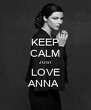 KEEP CALM JUST LOVE ANNA  - Personalised Poster A4 size