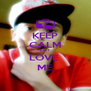 KEEP CALM JUST  LOVE  ME - Personalised Poster A4 size