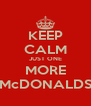 KEEP CALM JUST ONE MORE McDONALDS - Personalised Poster A4 size